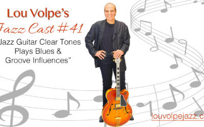 "#41 Jazz Cast ""Jazz Guitar Clear Tones Plays Blues & Groove Influences"""
