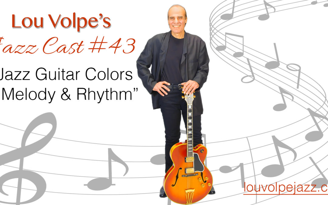 "#43 Jazz Cast ""Jazz Guitar Colors in Melody & Rhythm""."