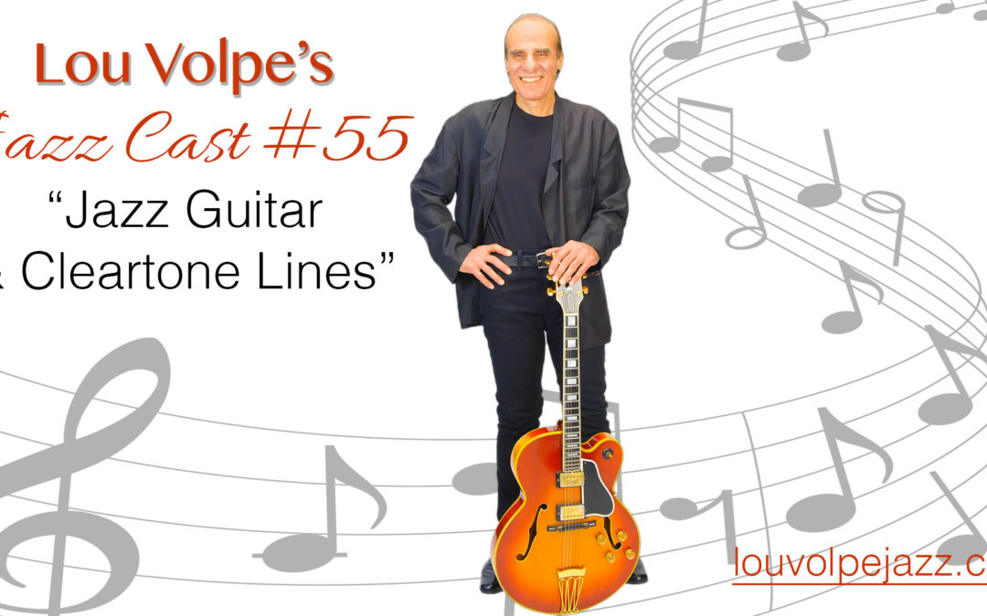 "#55 Jazz Cast ""Jazz Guitar & Cleartone Lines"""