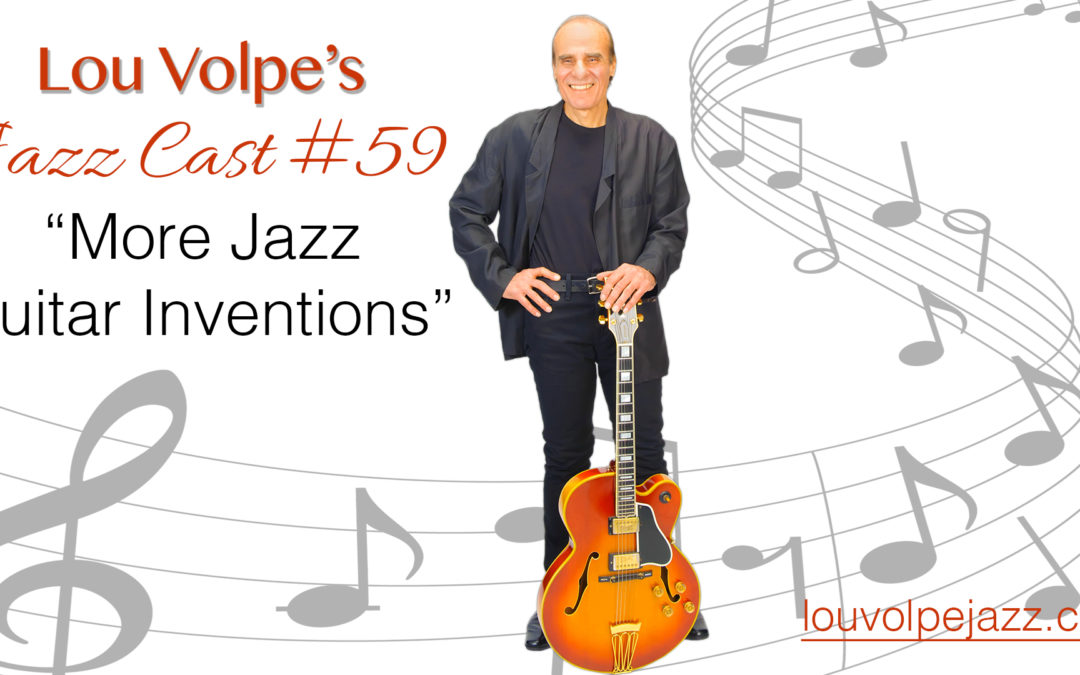 "#59 Jazz Cast ""More Jazz Guitar Inventions""."